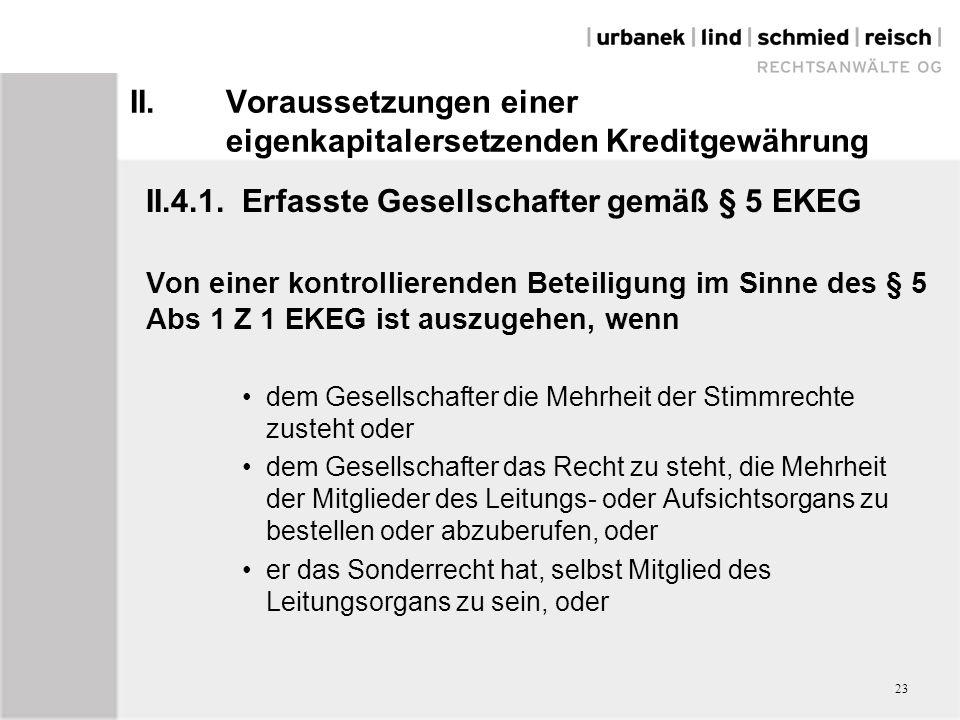 II.Voraussetzungen einer eigenkapitalersetzenden Kreditgewährung II.4.1.Erfasste Gesellschafter gemäß § 5 EKEG Von einer kontrollierenden Beteiligung