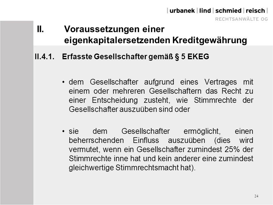 II.Voraussetzungen einer eigenkapitalersetzenden Kreditgewährung II.4.1.Erfasste Gesellschafter gemäß § 5 EKEG dem Gesellschafter aufgrund eines Vertr