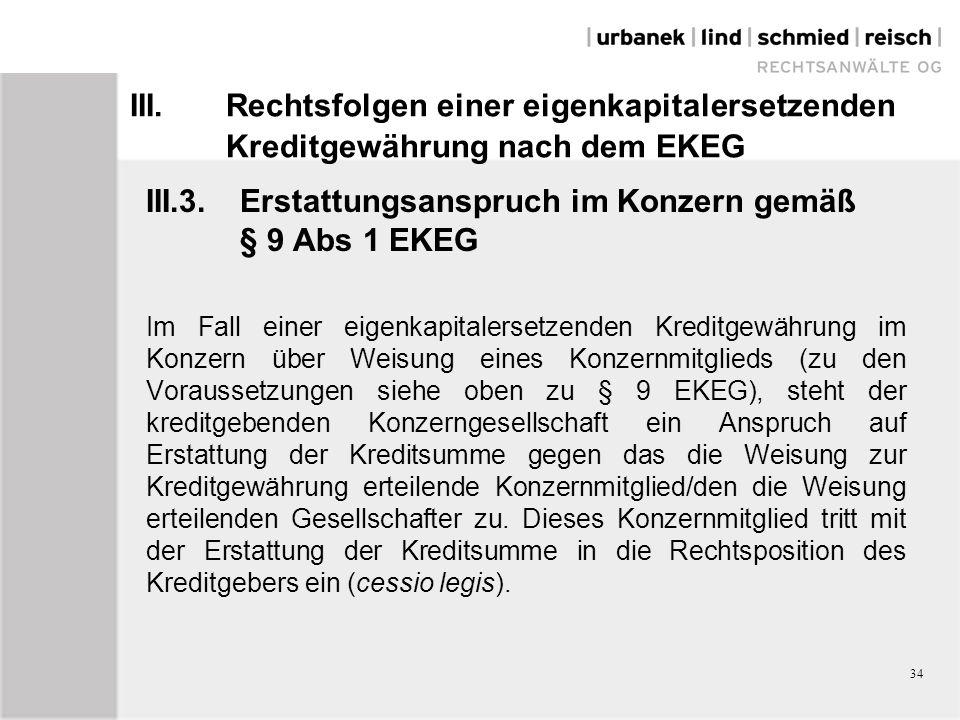 III.Rechtsfolgen einer eigenkapitalersetzenden Kreditgewährung nach dem EKEG III.3.Erstattungsanspruch im Konzern gemäß § 9 Abs 1 EKEG Im Fall einer e