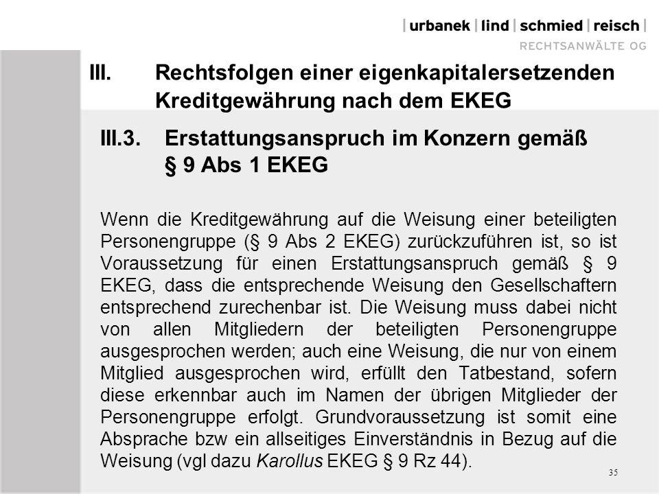 III.Rechtsfolgen einer eigenkapitalersetzenden Kreditgewährung nach dem EKEG III.3.Erstattungsanspruch im Konzern gemäß § 9 Abs 1 EKEG Wenn die Kredit