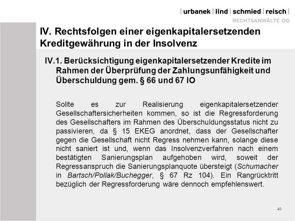 IV.Rechtsfolgen einer eigenkapitalersetzenden Kreditgewährung in der Insolvenz IV.1.