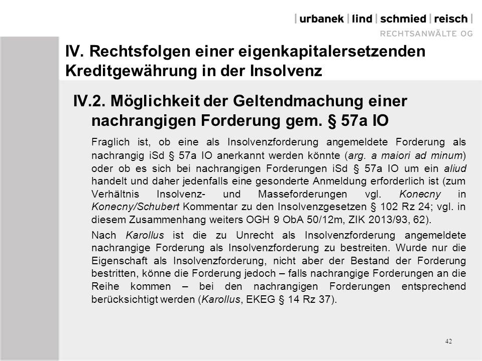 IV. Rechtsfolgen einer eigenkapitalersetzenden Kreditgewährung in der Insolvenz IV.2. Möglichkeit der Geltendmachung einer nachrangigen Forderung gem.