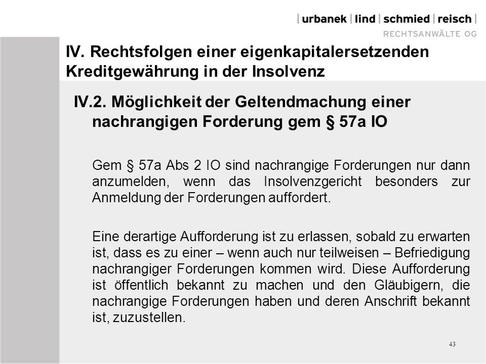 IV. Rechtsfolgen einer eigenkapitalersetzenden Kreditgewährung in der Insolvenz IV.2. Möglichkeit der Geltendmachung einer nachrangigen Forderung gem