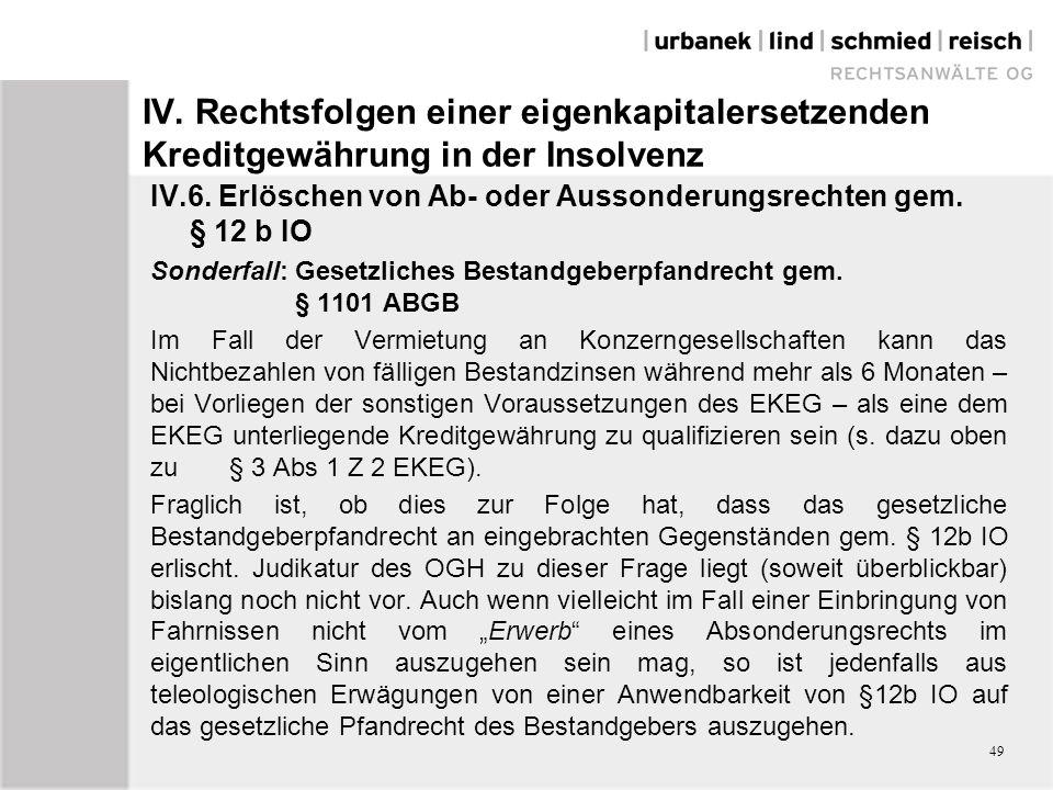 IV. Rechtsfolgen einer eigenkapitalersetzenden Kreditgewährung in der Insolvenz IV.6. Erlöschen von Ab- oder Aussonderungsrechten gem. § 12 b IO Sonde