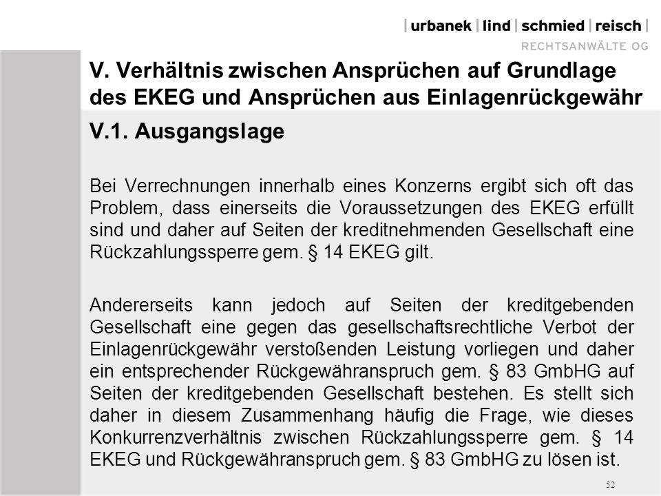 V. Verhältnis zwischen Ansprüchen auf Grundlage des EKEG und Ansprüchen aus Einlagenrückgewähr V.1. Ausgangslage Bei Verrechnungen innerhalb eines Kon
