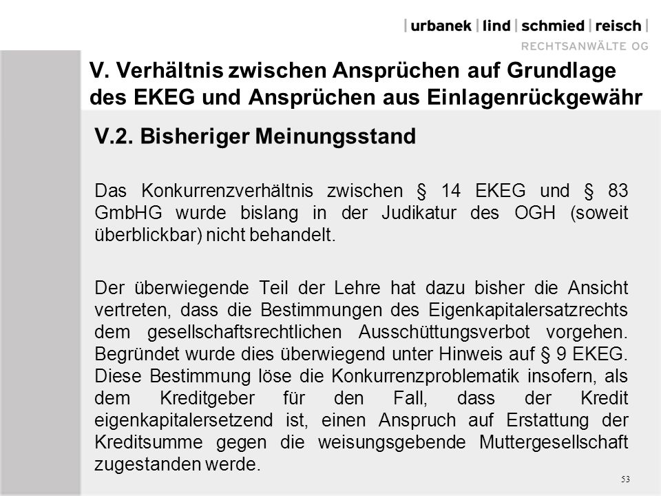 V.Verhältnis zwischen Ansprüchen auf Grundlage des EKEG und Ansprüchen aus Einlagenrückgewähr V.2.