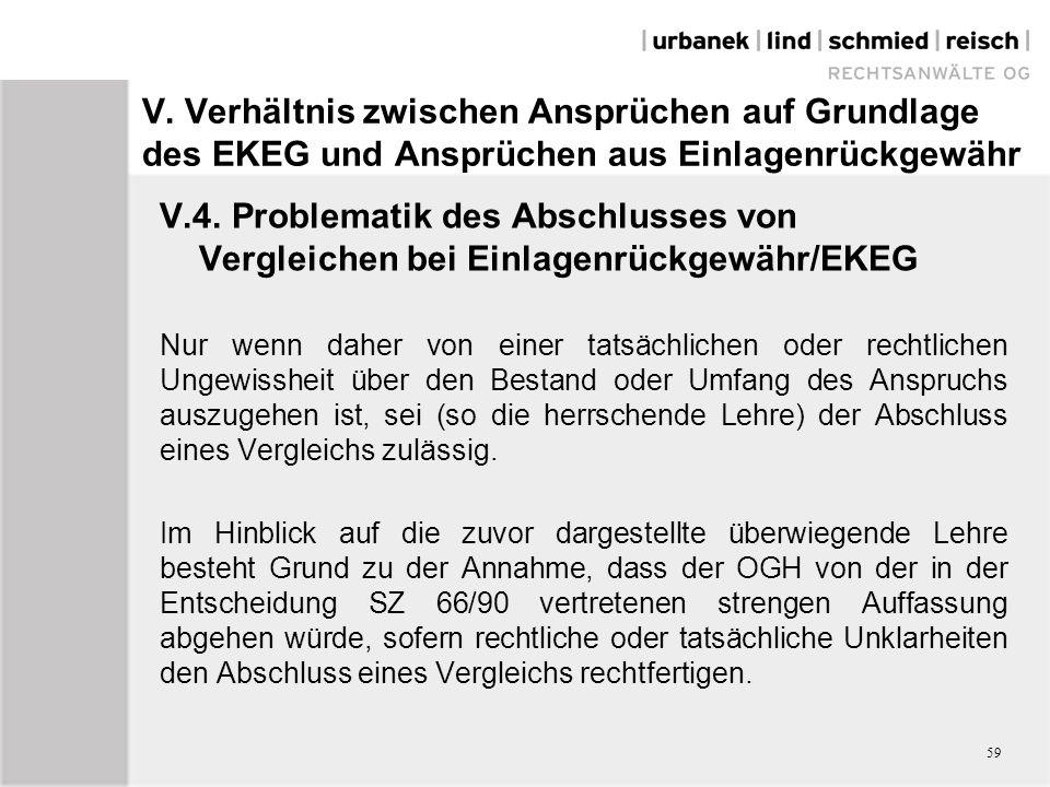 V. Verhältnis zwischen Ansprüchen auf Grundlage des EKEG und Ansprüchen aus Einlagenrückgewähr V.4. Problematik des Abschlusses von Vergleichen bei Ei