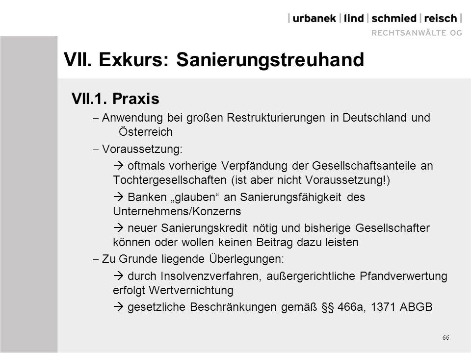 VII. Exkurs: Sanierungstreuhand VII.1. Praxis  Anwendung bei großen Restrukturierungen in Deutschland und Österreich  Voraussetzung:  oftmals vorhe