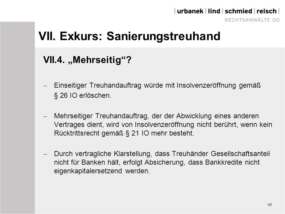 "VII.Exkurs: Sanierungstreuhand VII.4. ""Mehrseitig ."