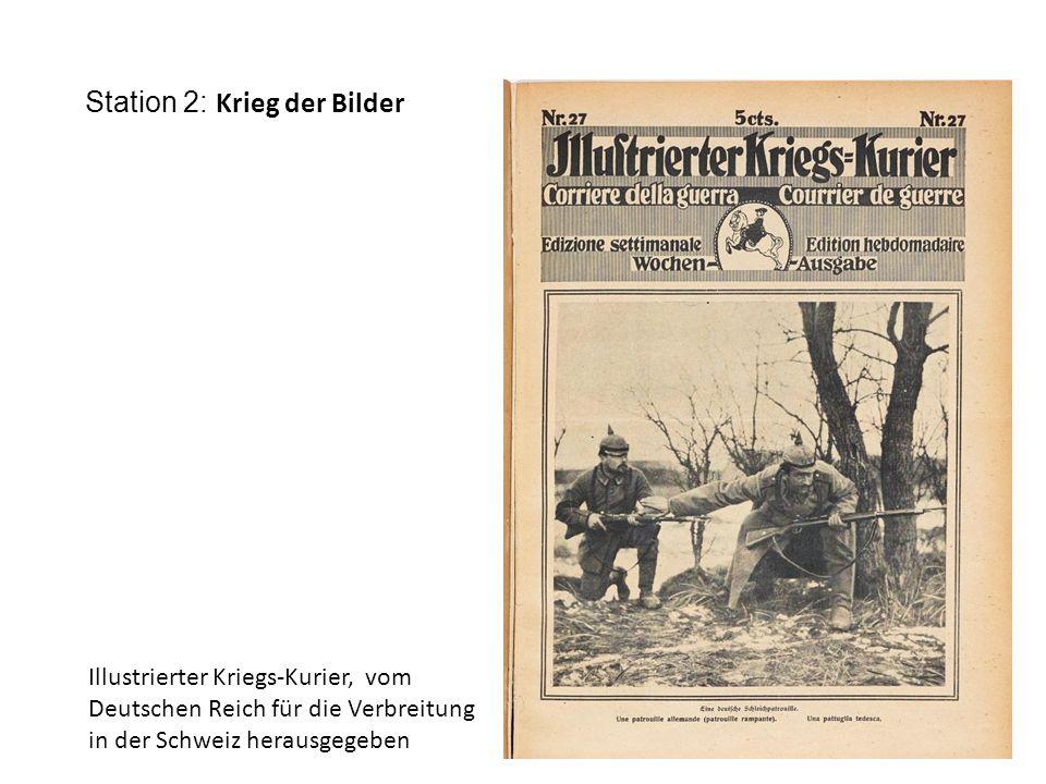 Station 2: Krieg der Bilder Illustrierter Kriegs-Kurier, vom Deutschen Reich für die Verbreitung in der Schweiz herausgegeben
