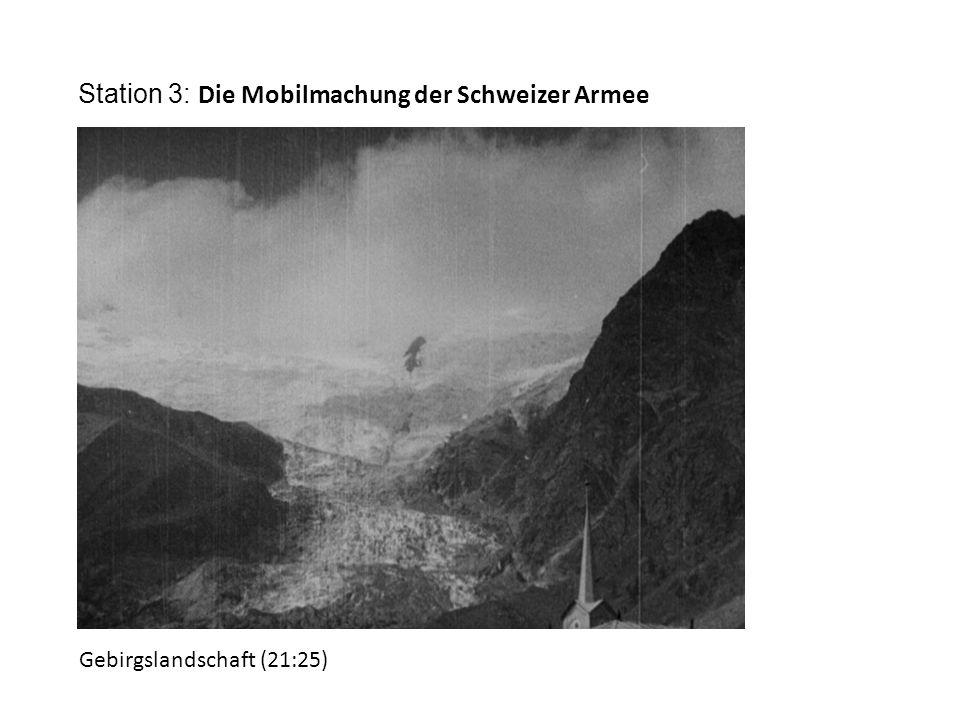 Station 3: Die Mobilmachung der Schweizer Armee Gebirgslandschaft (21:25)