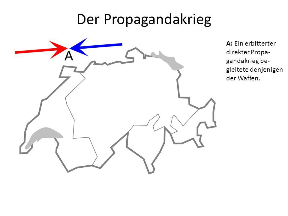 Der Propagandakrieg A B: Beide Parteien mobilisierten in der Schweiz ihre Anhänger und ver- suchten über sie auch die andere Sprachgruppe zu gewinnen.