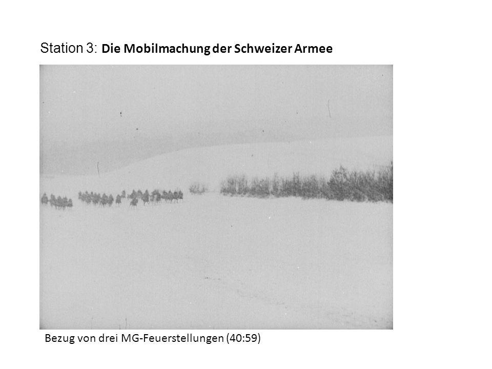 Station 3: Die Mobilmachung der Schweizer Armee Bezug von drei MG-Feuerstellungen (40:59)