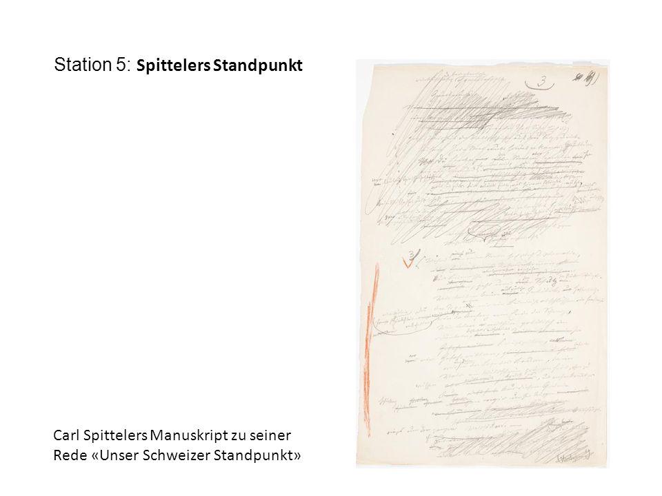Station 5: Spittelers Standpunkt Carl Spittelers Manuskript zu seiner Rede «Unser Schweizer Standpunkt»