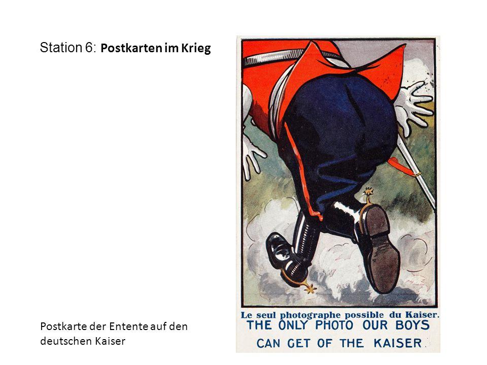 Station 6: Postkarten im Krieg Postkarte der Entente auf den deutschen Kaiser