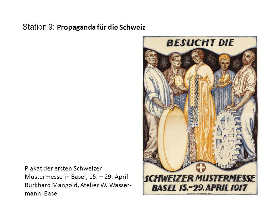 Station 9: Propaganda für die Schweiz Plakat der ersten Schweizer Mustermesse in Basel, 15.
