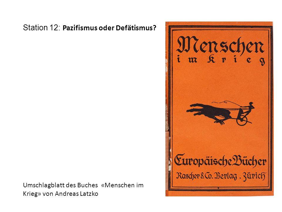 Station 12: Pazifismus oder Defätismus.