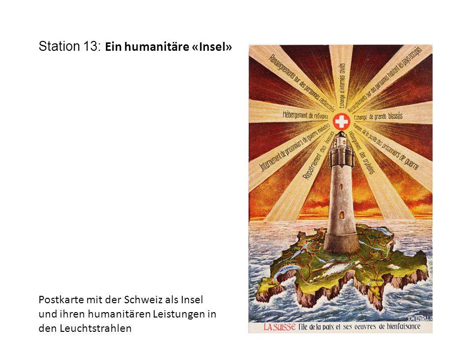 Station 13: Ein humanitäre «Insel» Postkarte mit der Schweiz als Insel und ihren humanitären Leistungen in den Leuchtstrahlen