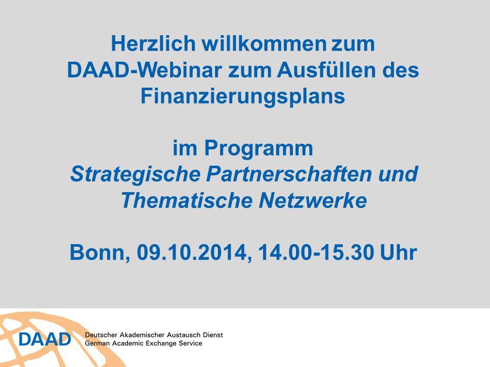 Herzlich willkommen zum DAAD-Webinar zum Ausfüllen des Finanzierungsplans im Programm Strategische Partnerschaften und Thematische Netzwerke Bonn, 09.