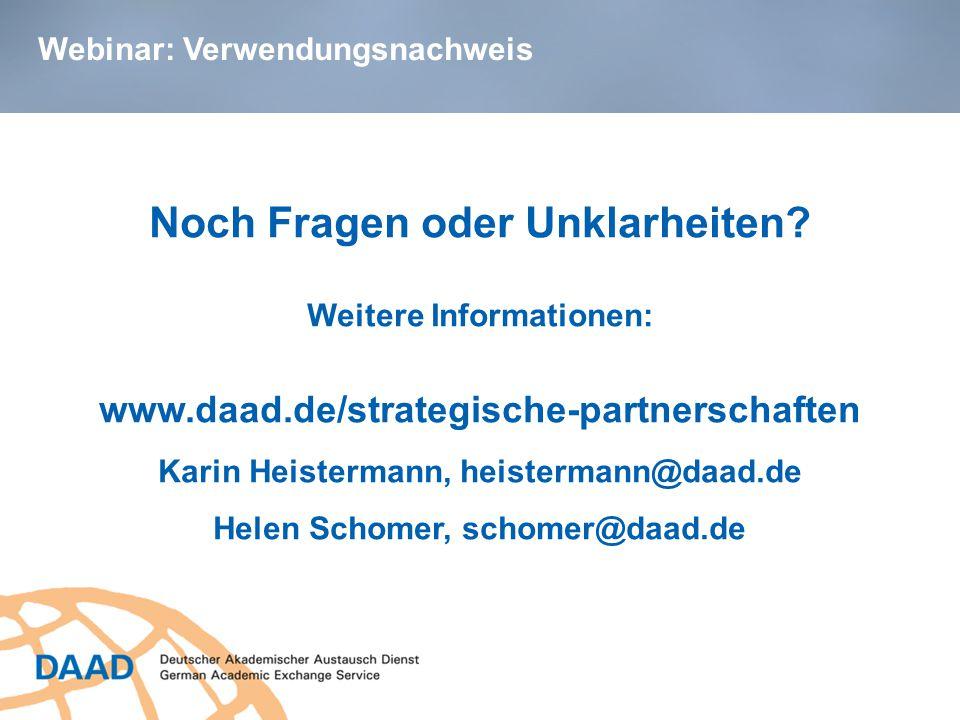 Webinar: Verwendungsnachweis Noch Fragen oder Unklarheiten? Weitere Informationen: www.daad.de/strategische-partnerschaften Karin Heistermann, heister