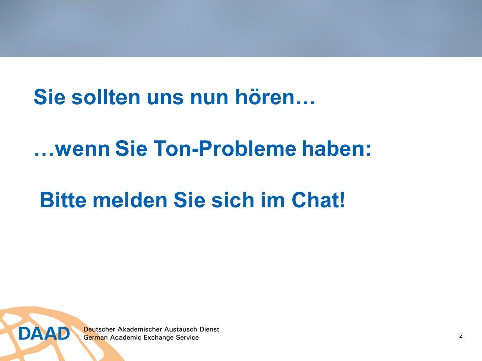 Sie sollten uns nun hören… …wenn Sie Ton-Probleme haben: Bitte melden Sie sich im Chat! 2