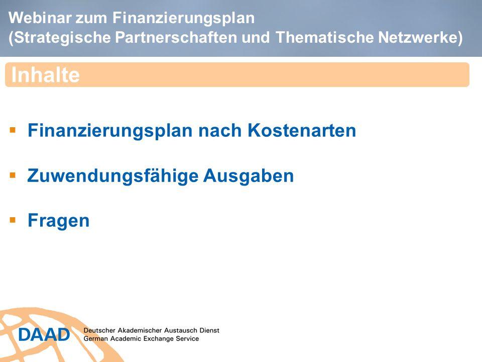 Webinar zum Finanzierungsplan (Strategische Partnerschaften und Thematische Netzwerke)  Finanzierungsplan nach Kostenarten  Zuwendungsfähige Ausgabe