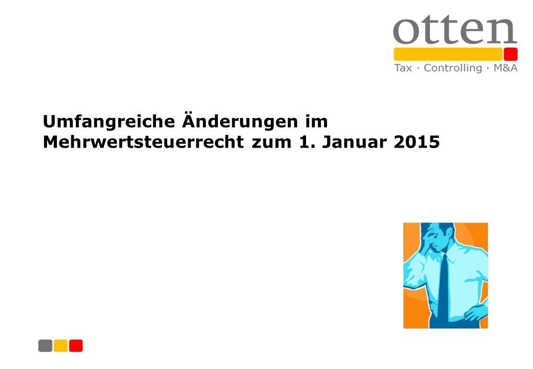 Umfangreiche Änderungen im Mehrwertsteuerrecht zum 1. Januar 2015