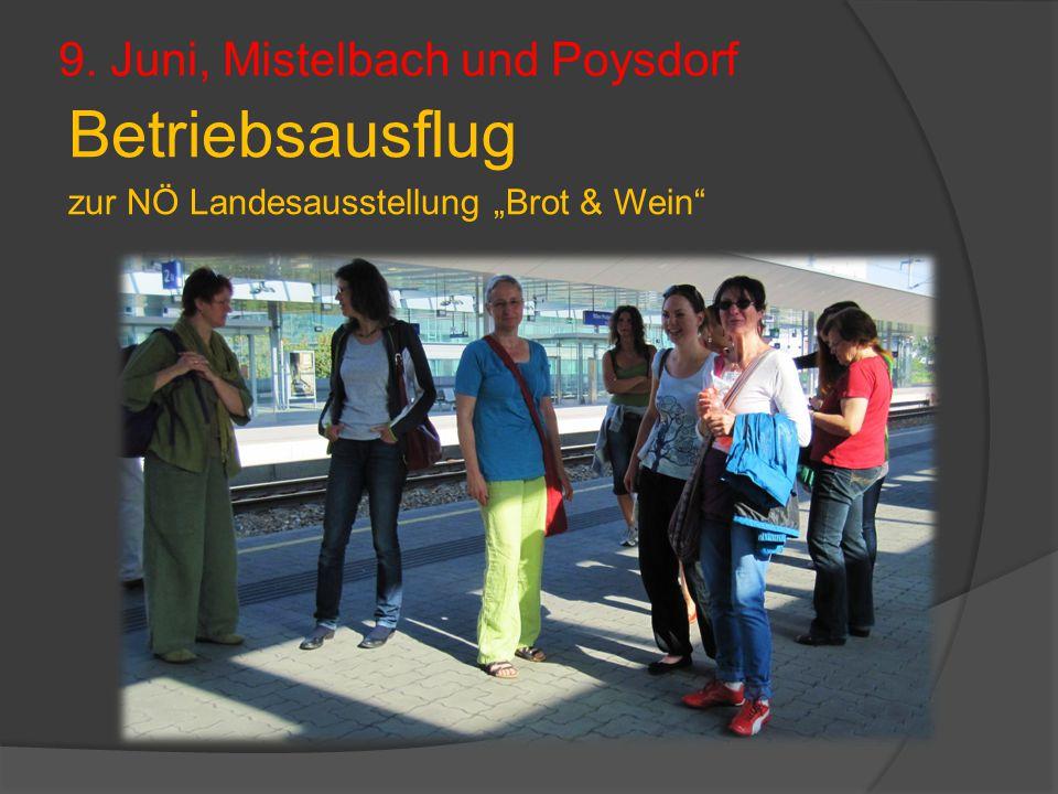 """9. Juni, Mistelbach und Poysdorf Betriebsausflug zur NÖ Landesausstellung """"Brot & Wein"""""""