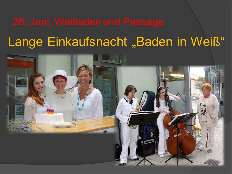 """28. Juni, Weltladen und Passage Lange Einkaufsnacht """"Baden in Weiß"""