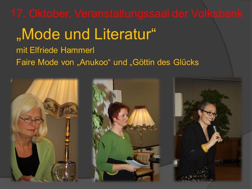 """17. Oktober, Veranstaltungssaal der Volksbank """"Mode und Literatur"""" mit Elfriede Hammerl Faire Mode von """"Anukoo"""" und """"Göttin des Glücks"""