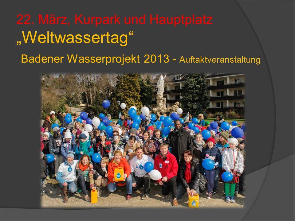 """""""Weltwassertag"""" Badener Wasserprojekt 2013 - Auftaktveranstaltung 22. März, Kurpark und Hauptplatz"""