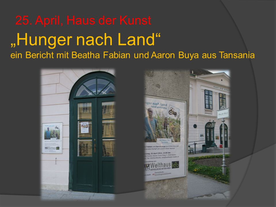 """25. April, Haus der Kunst """"Hunger nach Land"""" ein Bericht mit Beatha Fabian und Aaron Buya aus Tansania"""