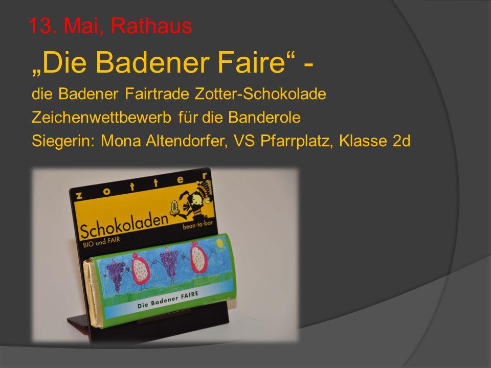 """13. Mai, Rathaus """"Die Badener Faire"""" - die Badener Fairtrade Zotter-Schokolade Zeichenwettbewerb für die Banderole Siegerin: Mona Altendorfer, VS Pfar"""