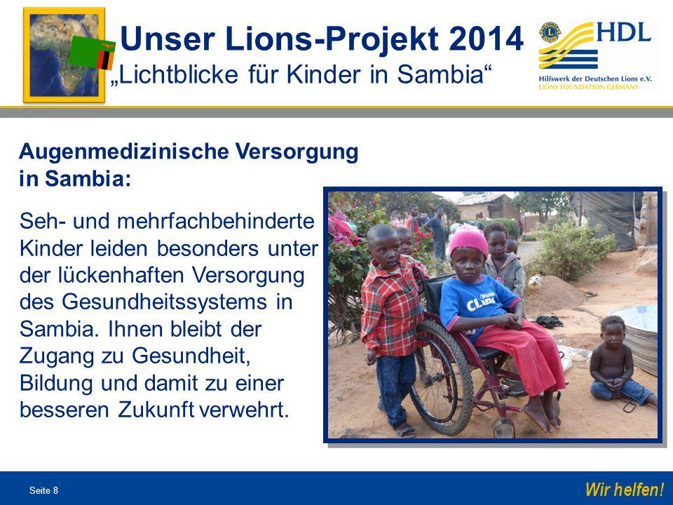 Seite 29 Wir helfen.www.lions-hilfswerk.de/sambia Lichtblicke-SightFirst 2014 Danke.