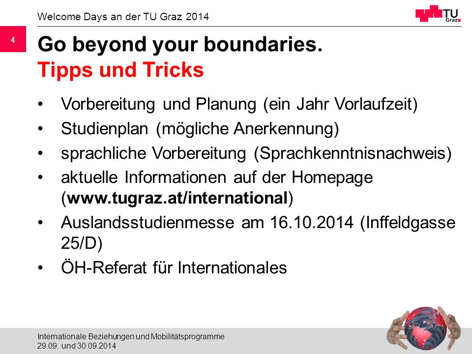 4 Welcome Days an der TU Graz 2014 4 Go beyond your boundaries.