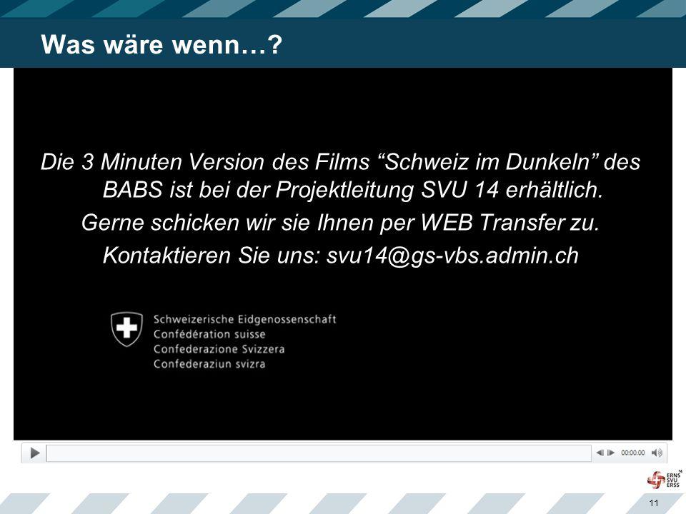 """11 Was wäre wenn…? Die 3 Minuten Version des Films """"Schweiz im Dunkeln"""" des BABS ist bei der Projektleitung SVU 14 erhältlich. Gerne schicken wir sie"""