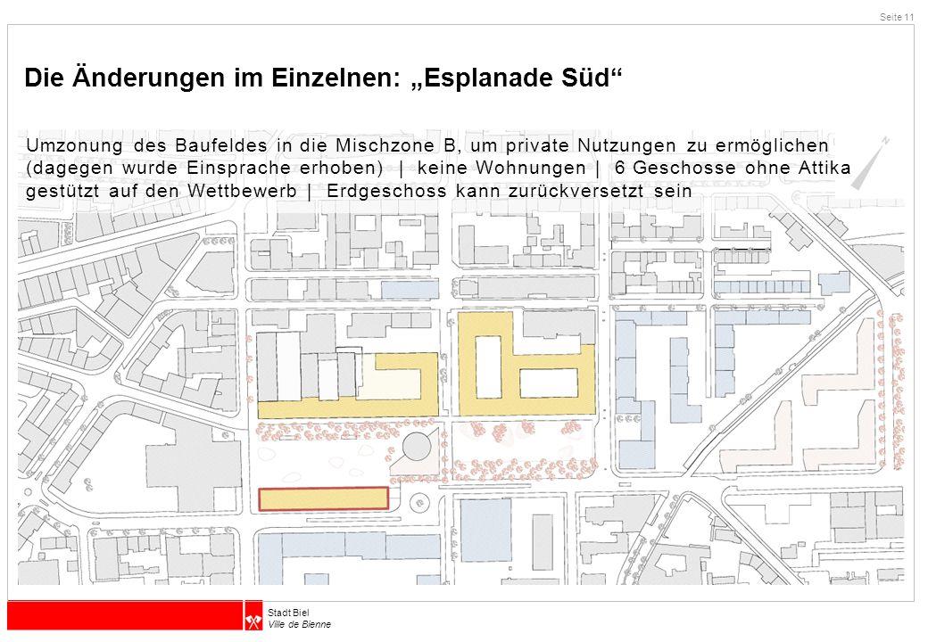 """Stadt Biel Ville de Bienne Die Änderungen im Einzelnen: """"Esplanade Süd"""" Seite 11 Umzonung des Baufeldes in die Mischzone B, um private Nutzungen zu er"""