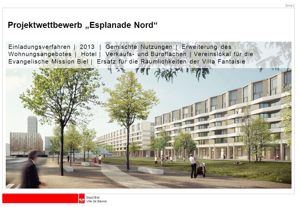 "Stadt Biel Ville de Bienne Projektwettbewerb ""Esplanade Nord – 1."