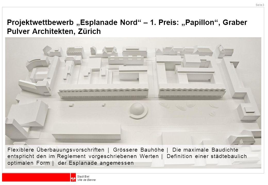 """Stadt Biel Ville de Bienne Projektwettbewerb """"Esplanade Nord"""" – 1. Preis: """"Papillon"""", Graber Pulver Architekten, Zürich Seite 3 Flexiblere Überbauungs"""
