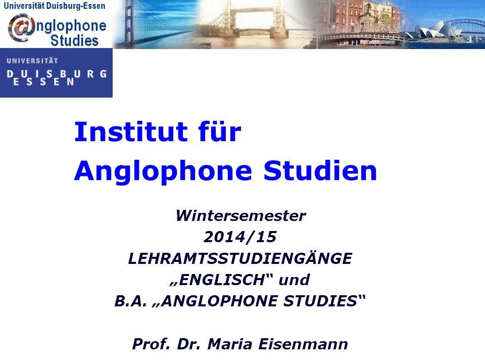 """Wintersemester 2014/15 LEHRAMTSSTUDIENGÄNGE """"ENGLISCH"""" und B.A. """"ANGLOPHONE STUDIES"""" Prof. Dr. Maria Eisenmann Institut für Anglophone Studien"""