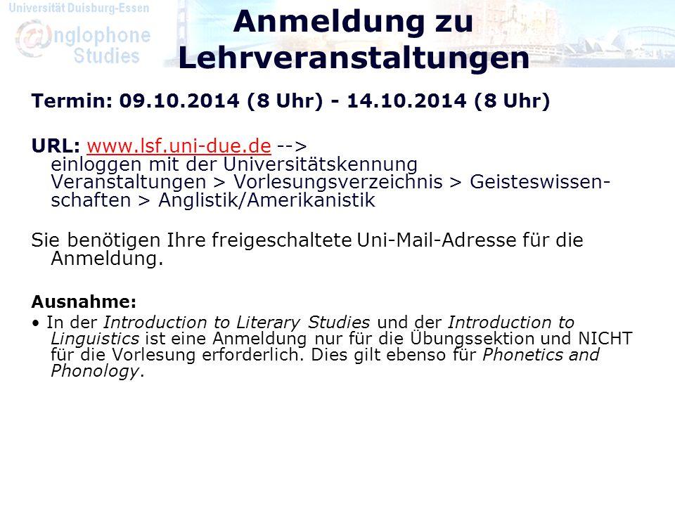 Anmeldung zu Lehrveranstaltungen Termin: 09.10.2014 (8 Uhr) - 14.10.2014 (8 Uhr) URL: www.lsf.uni-due.de --> einloggen mit der Universitätskennung Ver