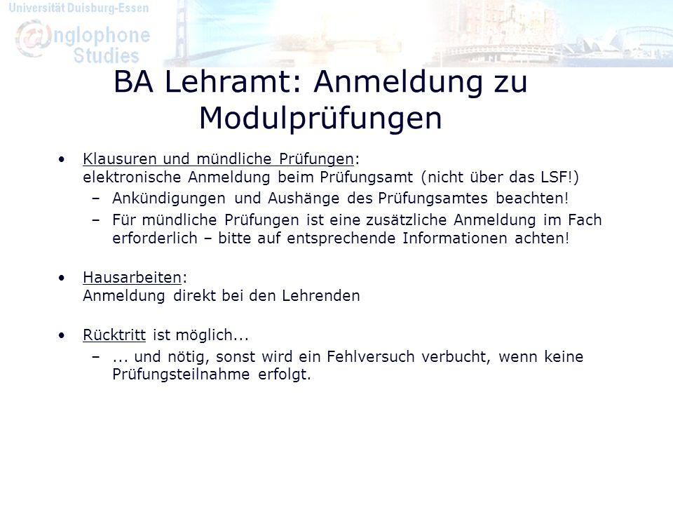 BA Lehramt: Anmeldung zu Modulprüfungen Klausuren und mündliche Prüfungen: elektronische Anmeldung beim Prüfungsamt (nicht über das LSF!) –Ankündigung