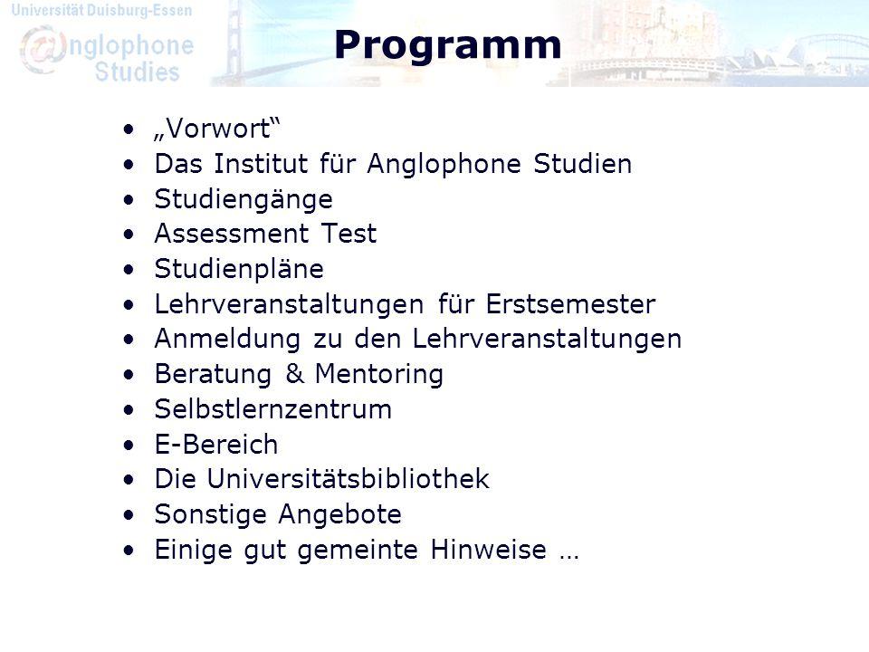 """Programm """"Vorwort"""" Das Institut für Anglophone Studien Studiengänge Assessment Test Studienpläne Lehrveranstaltungen für Erstsemester Anmeldung zu den"""