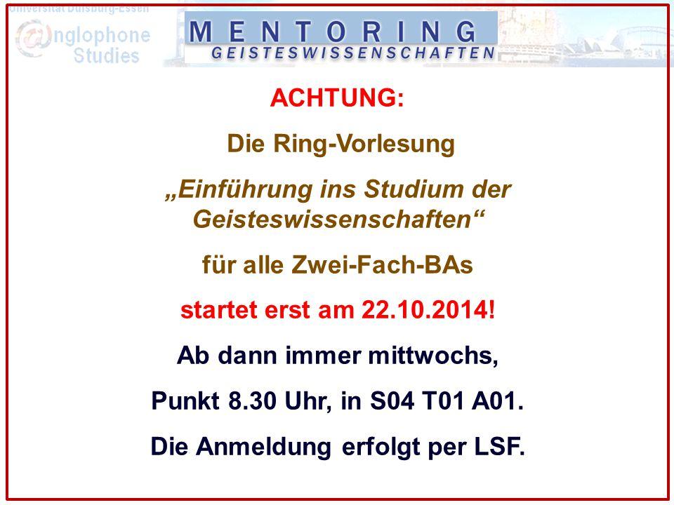 """ACHTUNG: Die Ring-Vorlesung """"Einführung ins Studium der Geisteswissenschaften"""" für alle Zwei-Fach-BAs startet erst am 22.10.2014! Ab dann immer mittwo"""