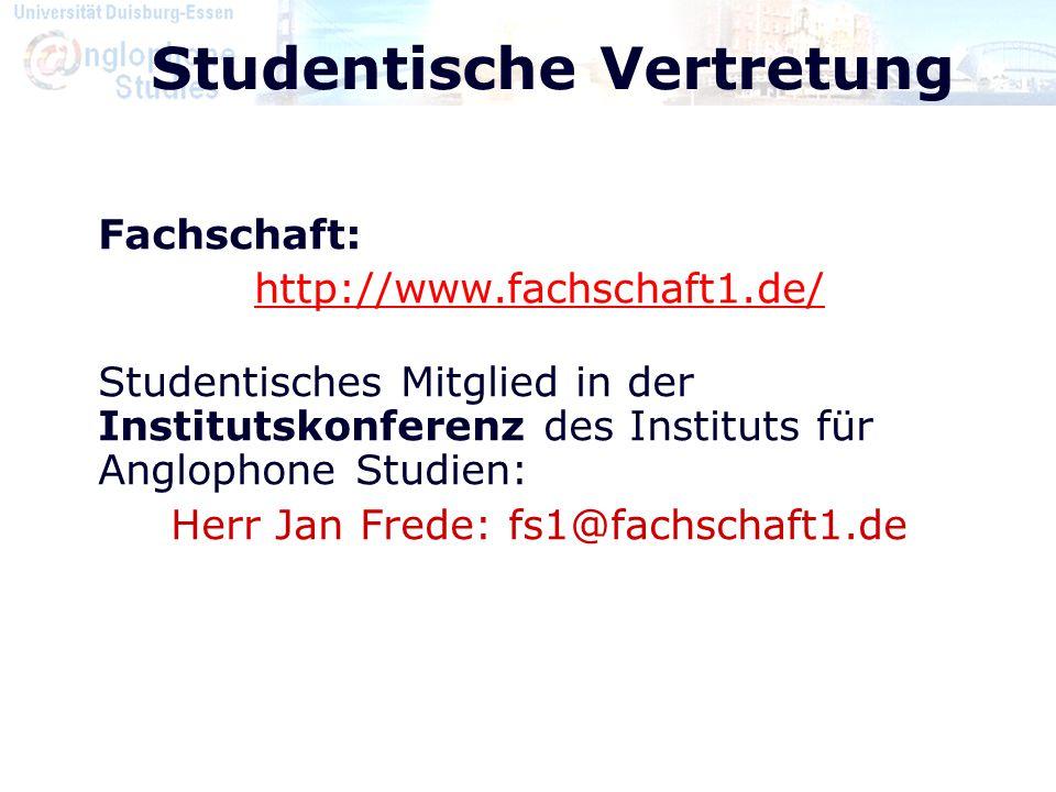 Studentische Vertretung Fachschaft: http://www.fachschaft1.de/ Studentisches Mitglied in der Institutskonferenz des Instituts für Anglophone Studien:
