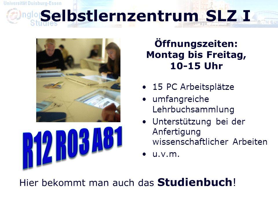 Selbstlernzentrum SLZ I Öffnungszeiten: Montag bis Freitag, 10-15 Uhr Hier bekommt man auch das Studienbuch! 15 PC Arbeitsplätze umfangreiche Lehrbuch