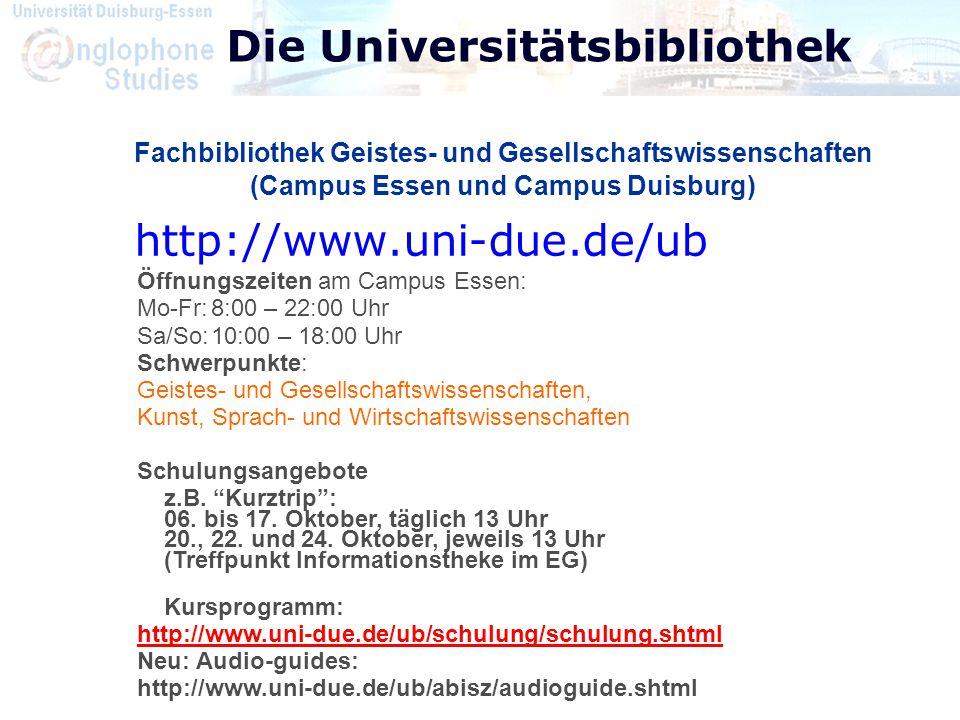 Die Universitätsbibliothek http://www.uni-due.de/ub Fachbibliothek Geistes- und Gesellschaftswissenschaften (Campus Essen und Campus Duisburg) Öffnung