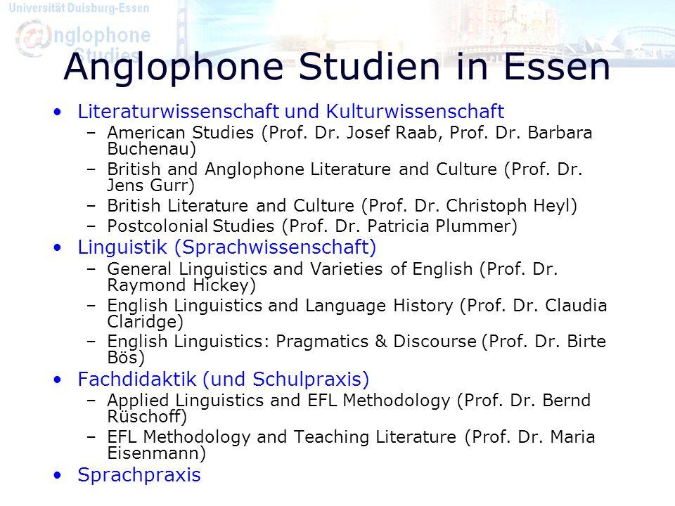 Anglophone Studien in Essen Literaturwissenschaft und Kulturwissenschaft –American Studies (Prof. Dr. Josef Raab, Prof. Dr. Barbara Buchenau) –British