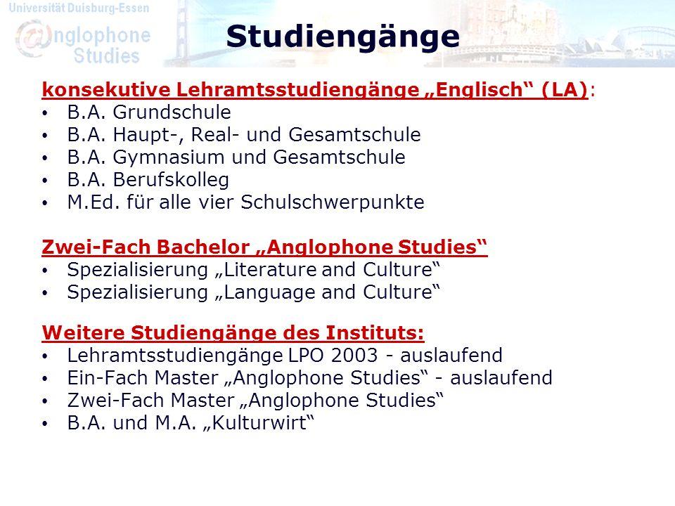 "Studiengänge konsekutive Lehramtsstudiengänge ""Englisch"" (LA): B.A. Grundschule B.A. Haupt-, Real- und Gesamtschule B.A. Gymnasium und Gesamtschule B."