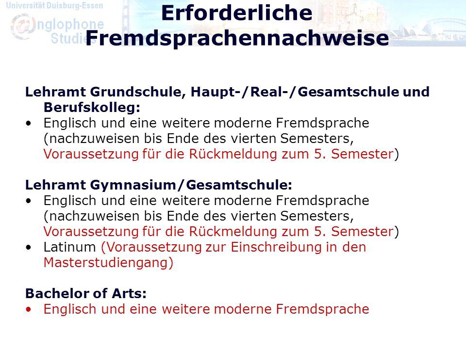 Erforderliche Fremdsprachennachweise Lehramt Grundschule, Haupt-/Real-/Gesamtschule und Berufskolleg: Englisch und eine weitere moderne Fremdsprache (